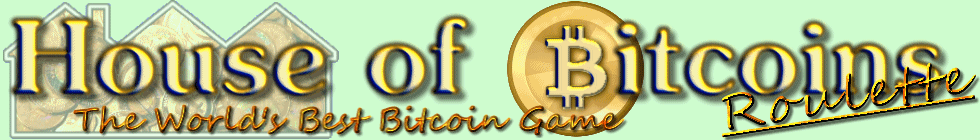 House of Bitcoins - Bitcoin Roulette Casino